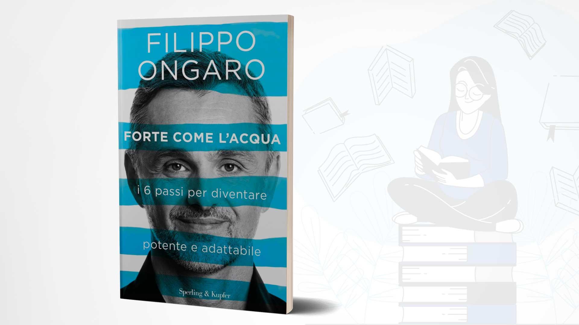 Copertina Forte come l'acqua, Filippo Ongaro